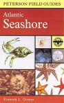 A Field Guide to the Atlantic Seashore: From the Bay of Fundy to Cape Hatteras - Roger Tory Peterson