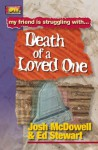 Friendship 911 Collection: My friend is struggling with.. Death of a Loved One (Youthlife Collecton) - Josh McDowell, Ed Stewart