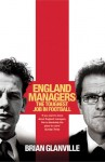 England Managers: The Toughest Job in Football - Brian Glanville