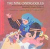 The Nine Crying Dolls: A Story from Poland - Anne Pellowski, Charles Mikolaycak