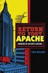 Return to Fort Apache: Memoir of an NYPD Captain - Tom Walker