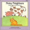 Noisy Neighbors: A Book about Animal Sounds - Marcia Leonard