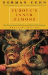 Europe's Inner Demons: An Enquiry inspired by the Great Witch-Hunt (Columbus Centre series) - Norman Cohn