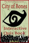 City of Bones: The Interactive Quiz Book (The Mortal Instruments Series) - Julia Reed