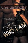 This Is Who I Am - Cherise Sinclair