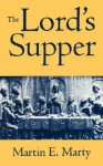 The Lord's Supper - Martin E. Marty