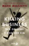 Killing Business. Der geheime Krieg der CIA (German Edition) - Mark Mazzetti, Helmut Dierlamm, Thomas Pfeiffer