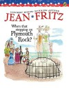 Who's That Stepping on Plymouth Rock? - Jean Fritz, J. B. Handelsman