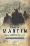 I guerrieri del ghiaccio - Gaetano Luigi Staffilano, George R.R. Martin, Sergio Altieri