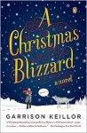A Christmas Blizzard: A Novel - Garrison Keillor
