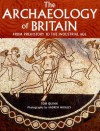 The Archaeology of Britain: From Prehistory to the Industrial Age - Tom Quinn