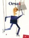 Revista Orsai N13 - Eduardo Sacheri, Graciela Mochkofsky, Enric González, Enrique Symns, Naja Marie Aidt, Helle Helle, Pia Juul, Anaïs Nin, Hernán Casciari, Christian Basilis
