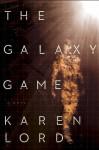 The Galaxy Game - Karen Lord