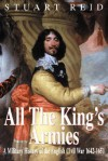 All the King's Armies: A Military History of the English Civil War 1642-1651 - Stuart Reid