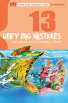 13 Very Big Mistakes and What God Did About Them - Mikal Keefer