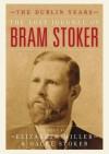 The Lost Journal of Bram Stoker: The Dublin Years - Elizabeth Miller, Dacre Stoker