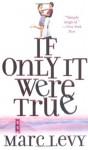 If Only It Were True (Et si c'était vrai, #1) - Marc Levy