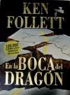 En la boca del dragón - Ken Follett