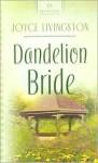 Dandelion Bride - Joyce Livingston