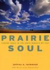 Prairie Soul: Finding Grace in the Earth Beneath My Feet - Jeffrey A. Lockwood, Elizabeth Andrew