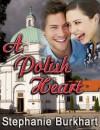 A Polish Heart - Stephanie Burkhart