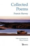 Collected Poems - Francis Harvey