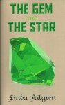 THE GEM AND THE STAR, by Linda Kilgren of Goodreads - Linda Kilgren