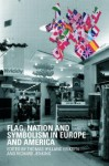 Flag, Nation and Symbolism in Europe and America - Thomas Hylland Eriksen, Richard Jenkins