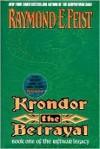 Krondor the Betrayal:: Book One of the Riftwar Legacy - Raymond E. Feist