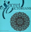 Secret Victorians: Contemporary Artists and a 19th-Century Vision - Melissa E. Feldman, Ingrid Schaffner