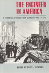 The Engineer in America: A Historical Anthology from Technology and Culture - Terry S. Reynolds