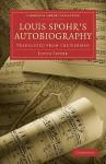 Louis Spohr's Autobiography - Louis Spohr, Spohr Louis