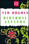 Birthday Letters - Ted Hughes