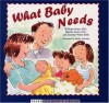 What Baby Needs (Sears Children Library) - William Sears, Martha Sears, Christie Watts Kelly, Renee Andriani