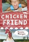Chicken Friend - Nicola Morgan