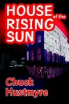 House of the Rising Sun - Chuck Hustmyre
