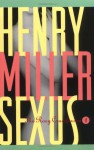 Sexus (The rosy crucifixion, #1) - Henry Miller