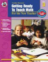 Getting Ready to Teach Math, Grade 3: For the New Teacher - Robyn Silbey