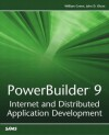 PowerBuilder 9: Internet and Distributed Application Development - William Green, John D. Olson