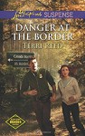 Danger at the Border (Love Inspired SuspenseNorthern Border P) - Terri Reed