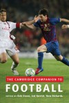 The Cambridge Companion to Football - Robert Steen, Jed Novick, Huw Richards