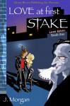 Love at First Stake - J. Morgan