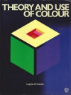 Theory And Use Of Colour - Luigina De Grandis, John Gilbert