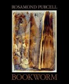 Bookworm - Rosamond Purcell, Sven Birkerts