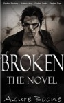 Broken: The Novel - Azure Boone