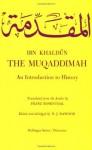 The Muqaddimah: An Introduction to History - Ibn Khaldun, N. J. Dawood, Franz Rosenthal