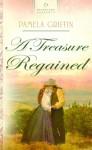 A Treasure Regained - Pamela Griffin