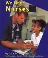 We Need Nurses - Lola M. Schaefer