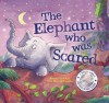 The Elephant Who Was Scared - Rachel Elliot, John Bendall-Brunello