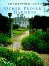 Other People's Gardens - Christopher Lloyd